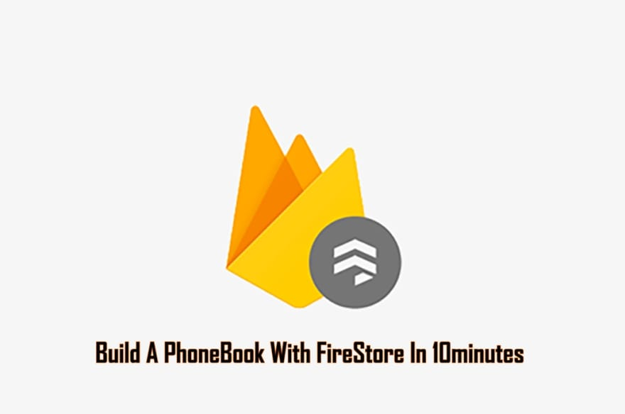 Build a PhoneBook with Cloud FireStore in 10 minutes - DEV Community