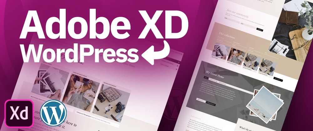 Cover image for Adobe XD to Wordpress | Full Development Process for Making a Website