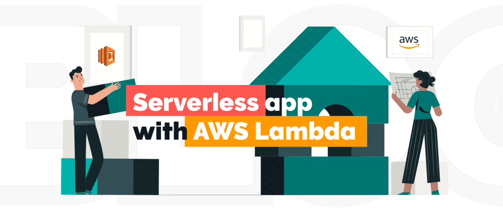 Cover image for How to Build Serverless Apps with AWS Lambda