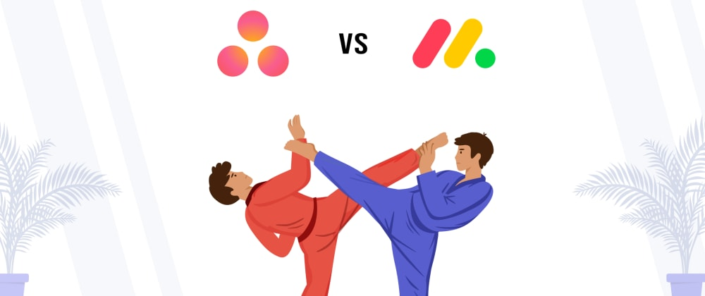 Cover image for Asana vs Monday: Comparison of 2 Similar Project Management Software