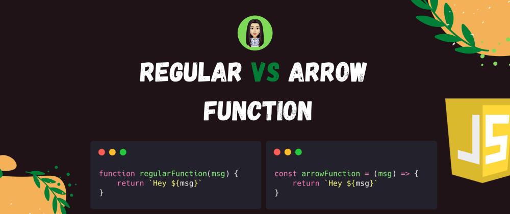 Cover Image for Regular vs Arrow Function