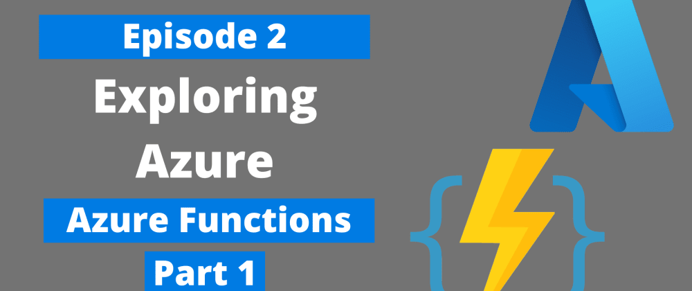 Cover image for Exploring Azure - Azure Functions