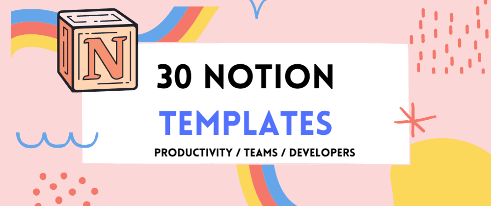 Cover image for 30 Notion templates for Remote Teams, Developers and Freelancers Productivity