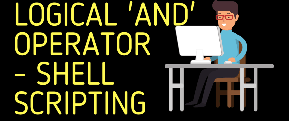 Cover image for Logical 'AND' Operator | Shell Scripting