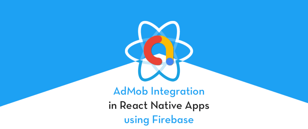 Cover image for Implement AdMob in React Native with Firebase