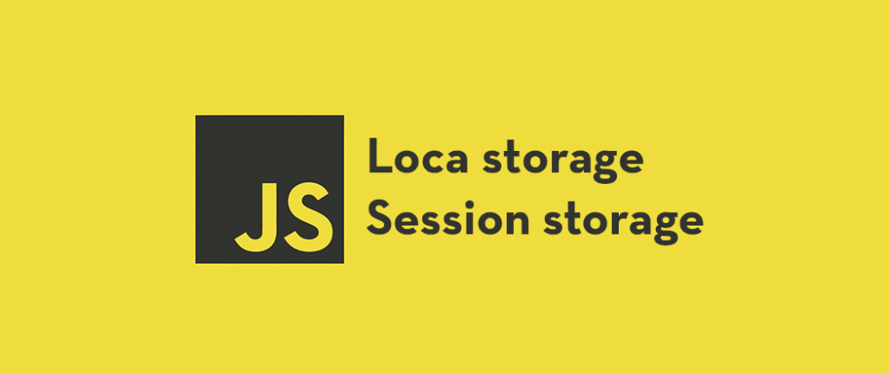Cover image for Getting Started with Web Storage API - Local Storage and Session Storage