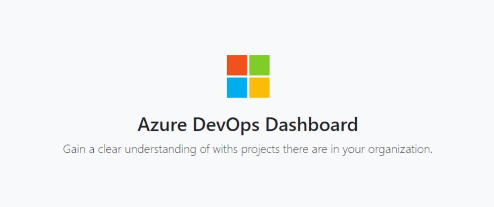 Cover image for Azure DevOps Dashboard