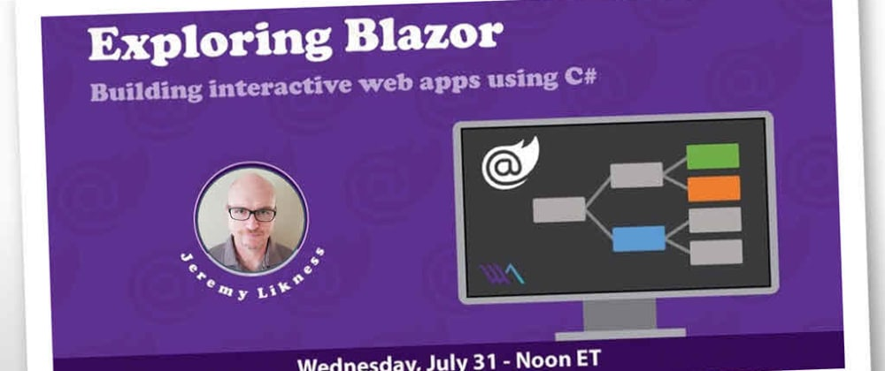 Cover image for Exploring Blazor, or C# and .NET in the Browser without Plug-ins