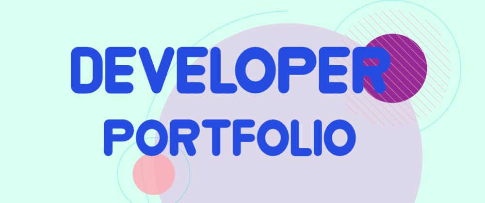 Cover image for 3 Powerful Tips for a Developer's Portfolio