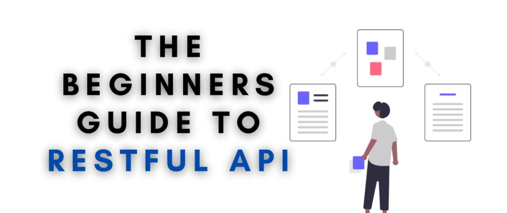 Cover image for The beginners guide to RESTful API