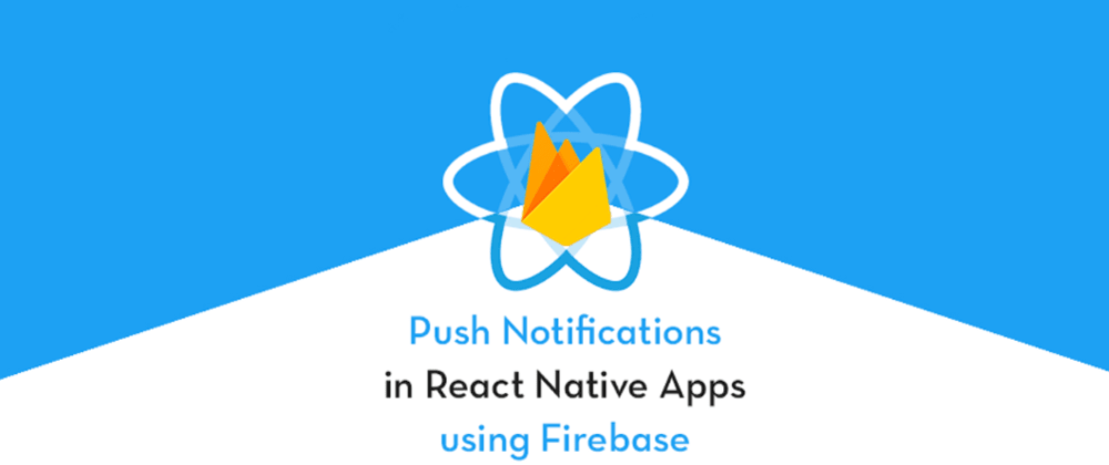 Cover image for Firebase Push notifications in React Native Apps