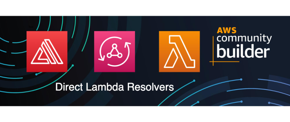 Cover image for Direct Lambda Resolvers with AWS Amplify and AppSync