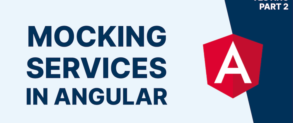 Cover image for Mocking Services in Angular