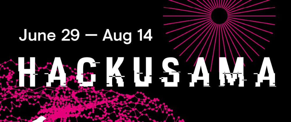 Cover image for Hackusama - build custom blockchains and tools on Polkadot's wild cousin, Kusama