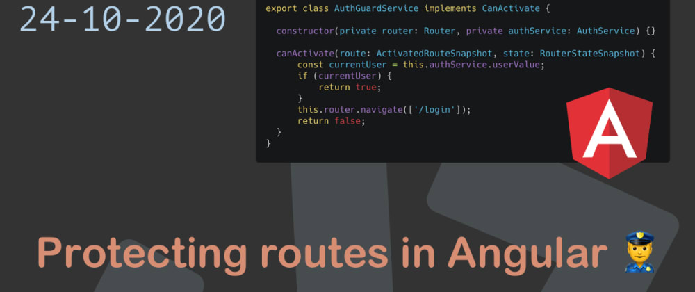 Cover image for Protecting routes in Angular 👮♂️