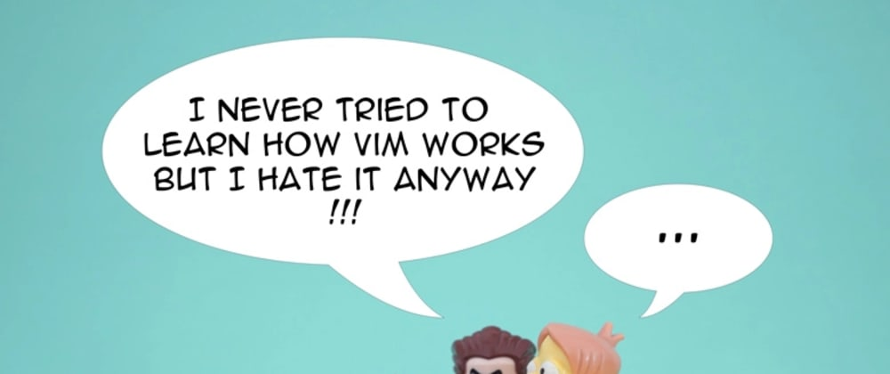Cover image for Is Vim Really Not For You? A Beginner Guide