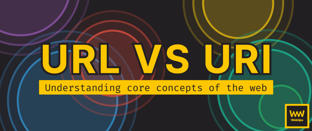 Cover image for What is the Difference Between A URL And A URI?