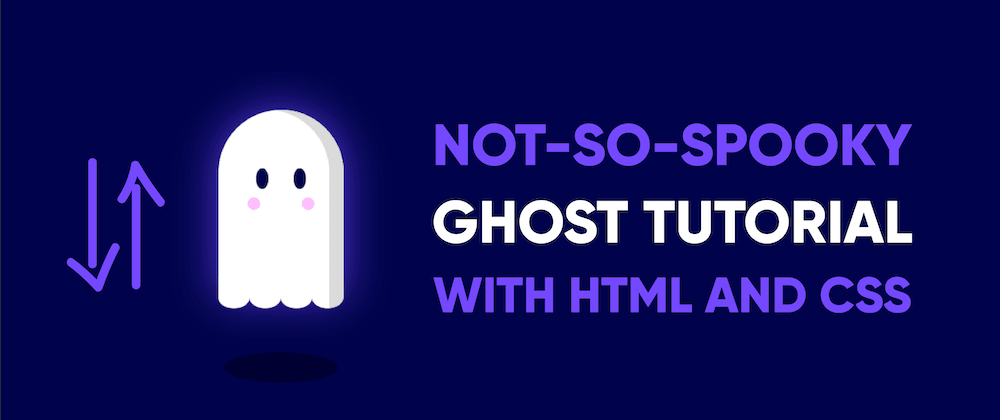 Cover image for Make A Not-So-Spooky Ghost with HTML & CSS