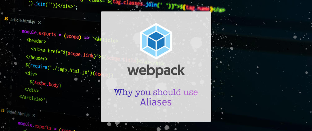 Cover image for Why aren't you using Aliases in webpack config?