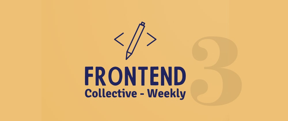 Cover image for Frontend Collective - Week #3
