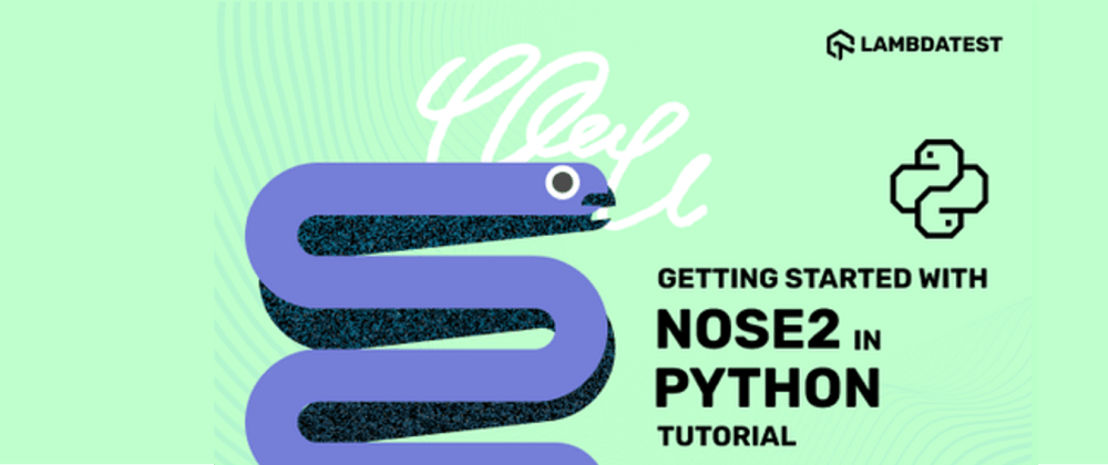 Cover image for Getting Started With Nose2 in Python [Tutorial]