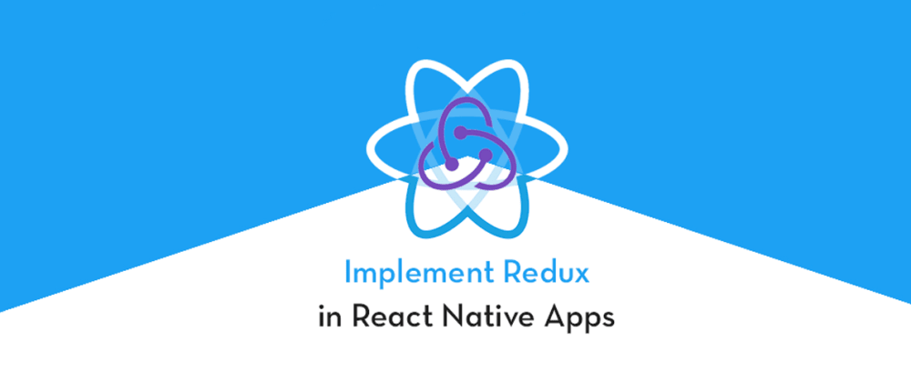 Cover image for How to implement Redux in React Native apps