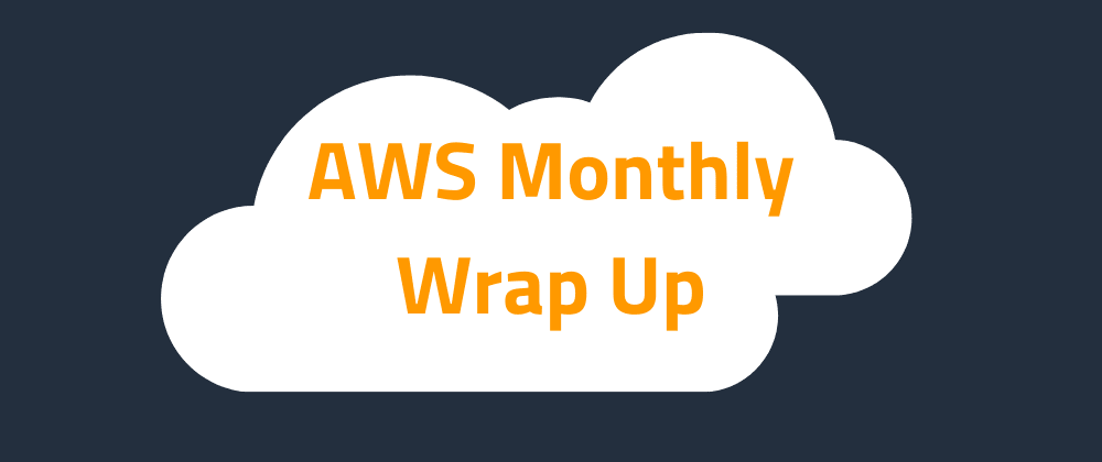 Cover image for AWS Monthly Wrap Up - August 2020