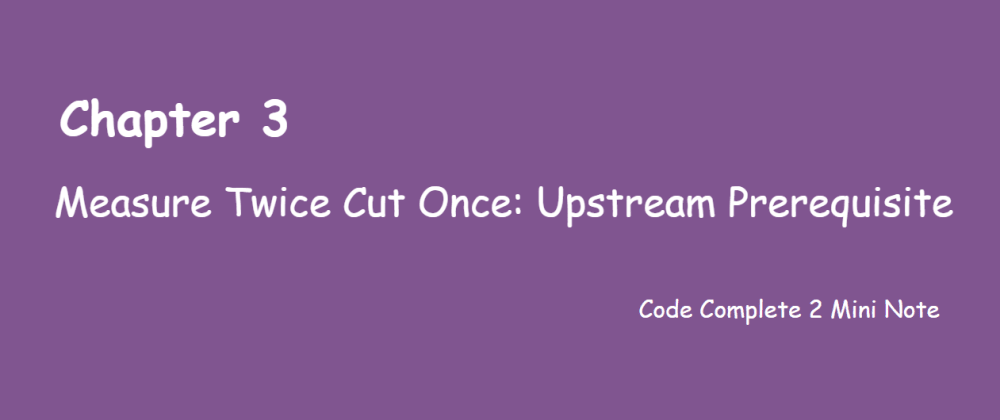 Cover image for Measure Twice, Cut Once: Upstream Prerequisites - Introduction