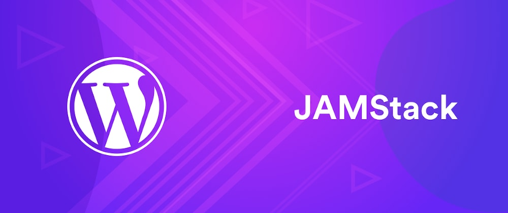 Cover image for 3 Strategies for Migrating from Wordpress to JAMstack