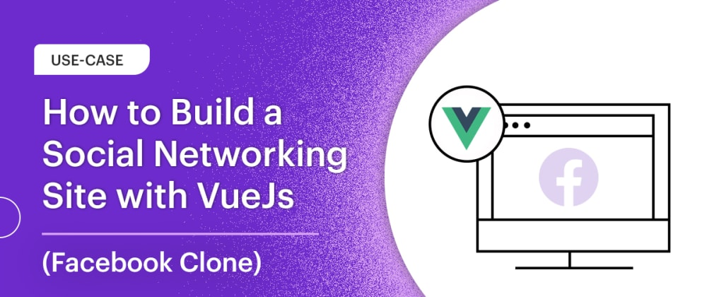 Cover image for How to Build a Social Networking site with VueJs (Facebook Clone)