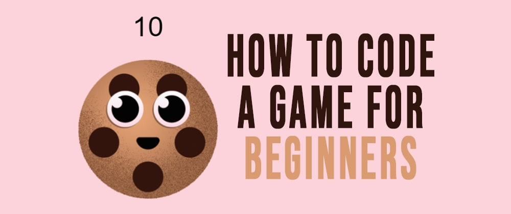 Cover image for How To Code A Game As A Beginner