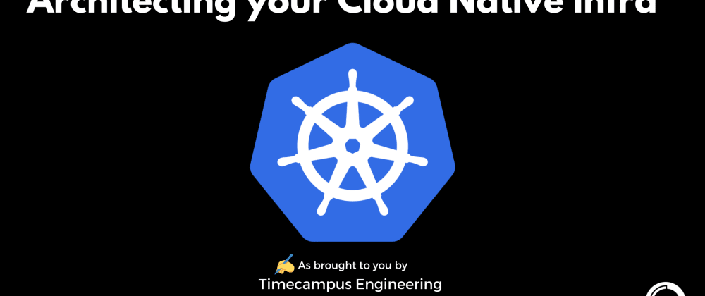 Cover image for Infrastructure Engineering - Architecting your Cloud Native Infrastructure