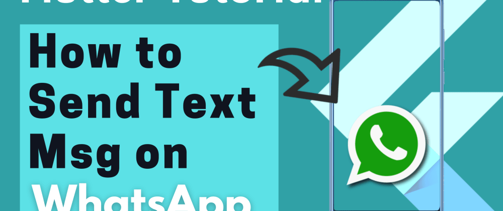 Cover image for Flutter Open WhatsApp & send Text Message to Specific WhatsApp