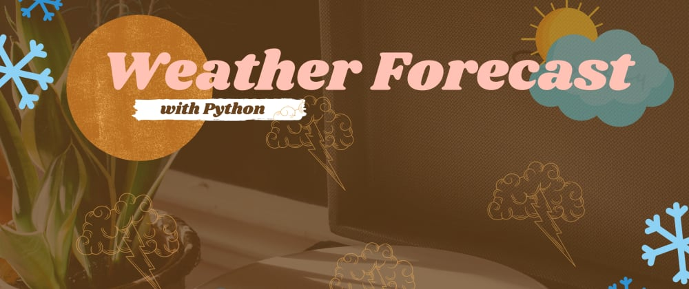 Cover image for Forecast Weather using Python