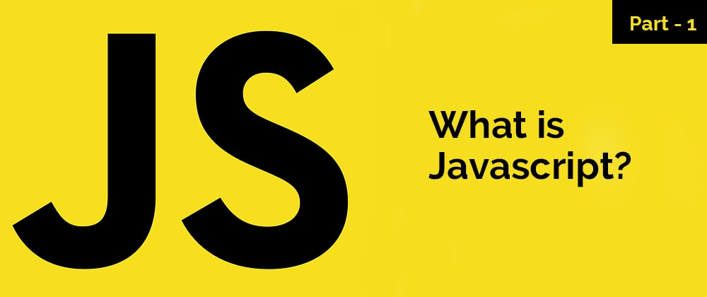 Cover image for JavaScript Series – What is JavaScript? – Part 1