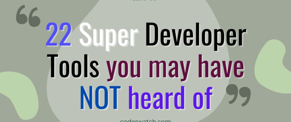 Cover Image for 20+ Super DevTools you may have not heard of