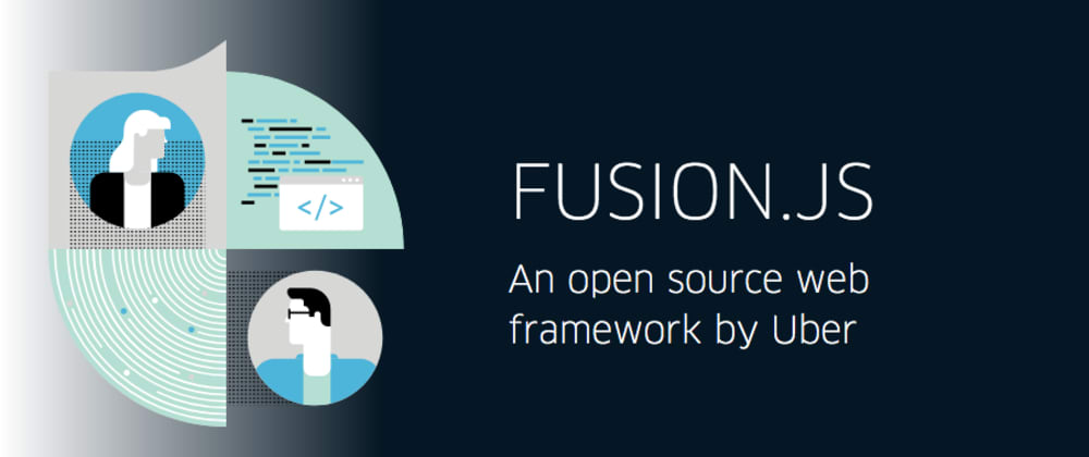 Cover image for Fusion.js Universal Web Framework by UBER opensourced