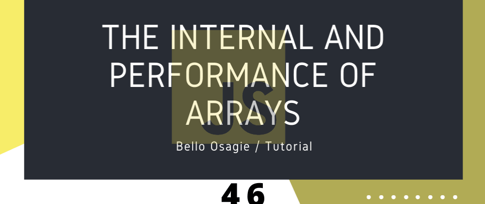 Cover image for The Internal and Performance of JavaScript Arrays