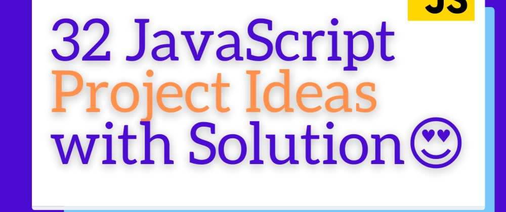 Cover Image for 30 JavaScript project ideas for Beginners to Pro developer with resources