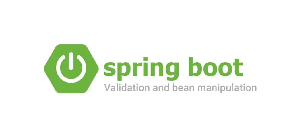 Cover image for Spring Boot validation and bean manipulation