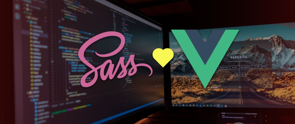 Cover image for Integrating Dart/Node Sass in Vuejs