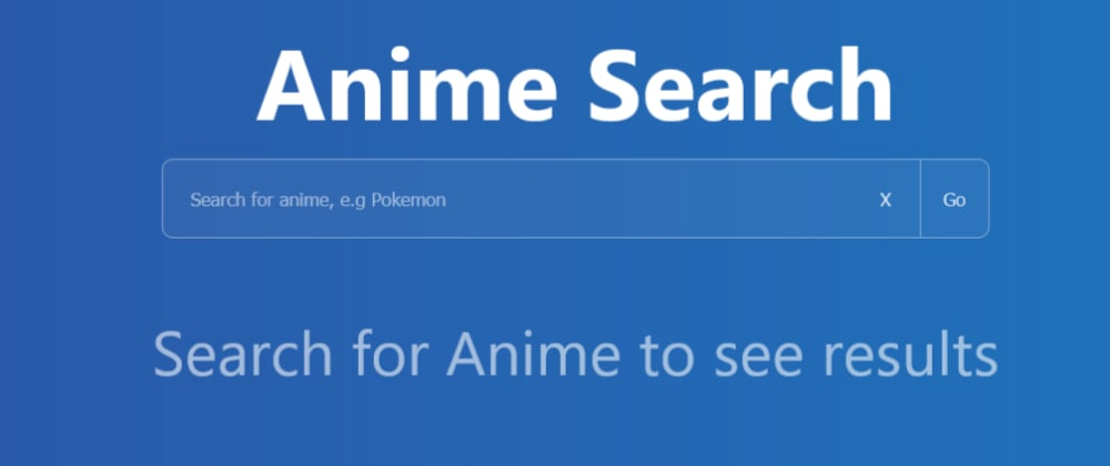 Cover image for Anime Search engine with Reactjs