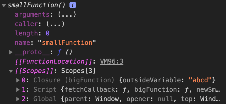 "console.dir() output for newSmallFunction(), showing a scopes array with Closure(bigFunction) as one of the properties. An object with a single key of outsideVariable with a value of ""abcd"" can be seen, and this demonstrates that outsideVariable is attached to smallFunction using a closure"