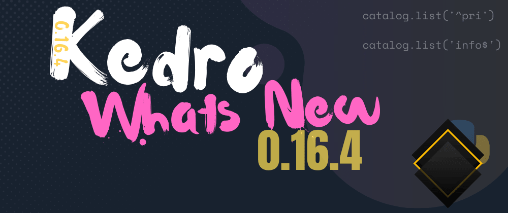 Cover image for What's New in Kedro 0.16.4
