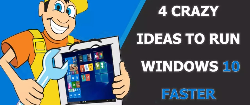 Cover image for 4 Crazy Ideas to Make Windows 10 Run Faster within 8 minutes 🚀🚀