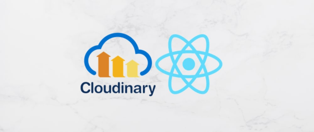Cover image for Handling images with Cloudinary in React