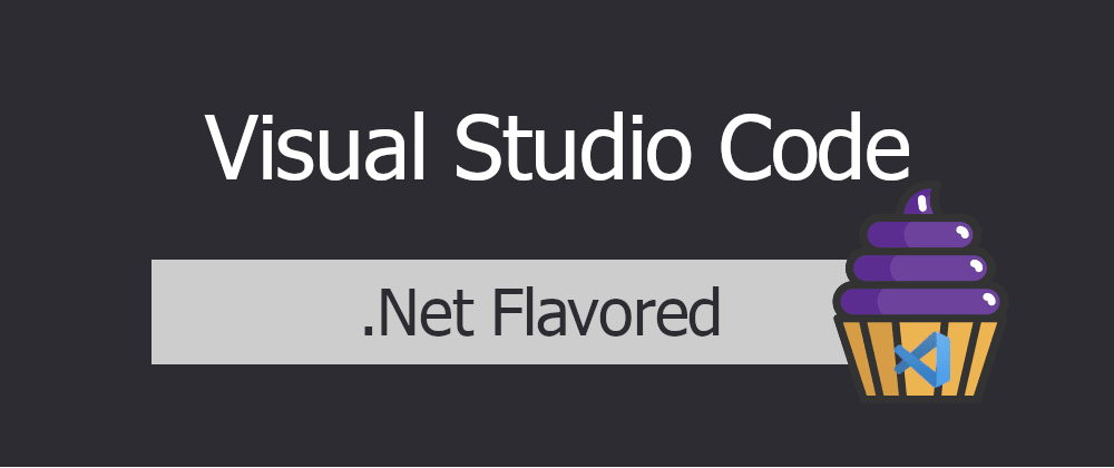 Cover image for VSCode - .Net Flavored