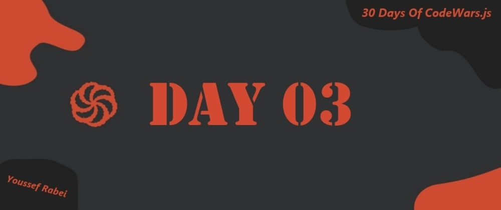 Cover image for Day 03: 30 Days of Codewars.js