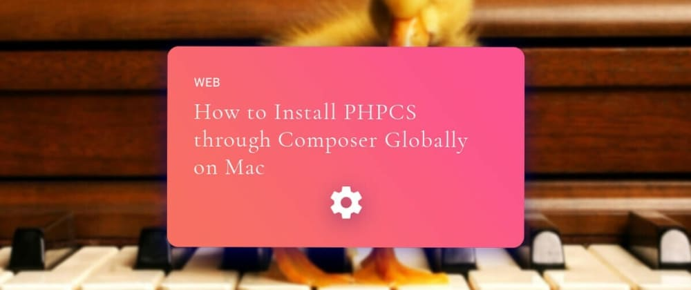 Cover image for How to Install PHPCS using Composer Globally on Mac