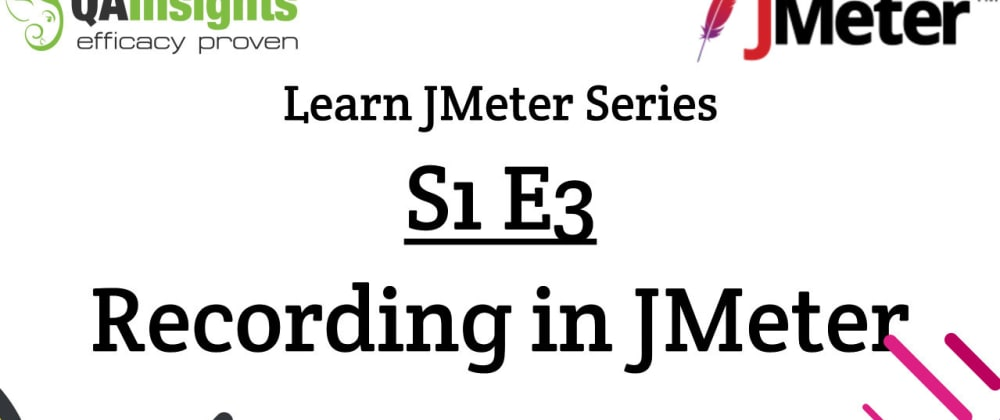 Cover image for S1E3 Learn JMeter Series - How to record in JMeter?